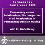 Permanency versus Relationships: The Integration of all Relationships in Permanency Decision Making