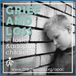 Grief and Loss in Foster & Adopted Children