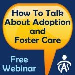 How to Talk about Adoption and Foster Care
