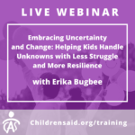 Embracing Uncertainty and Change: Helping Kids Handle Unknowns with Less Struggle and More Resilience