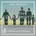 Promoting Healthy Development in Foster and Adopted Children