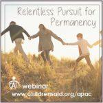 Relentless Pursuit for Permanency