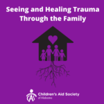 Seeing and Healing Trauma Through the Family