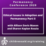 Ethical Issues in Adoption and Permanency