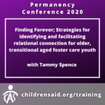 Finding Forever; Strategies for identifying and facilitating relational connection for older, transitional aged foster care youth