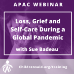 Loss, Grief, and Self-Care during a Global Pandemic