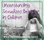 Understanding Sexualized Behavior in Children