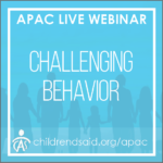 Challenging Behavior in Children and Teens